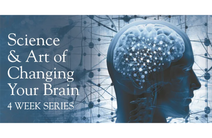 The Science & Art of Changing your Brain